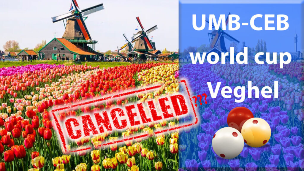 UMB-CEB 3 cushion billiards world cup in Veghel will be canceled?